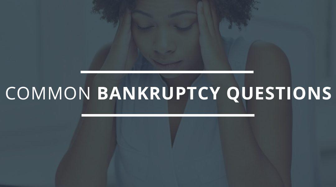 Bankruptcy FAQs