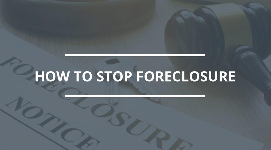 Stop the Foreclosure Procedure